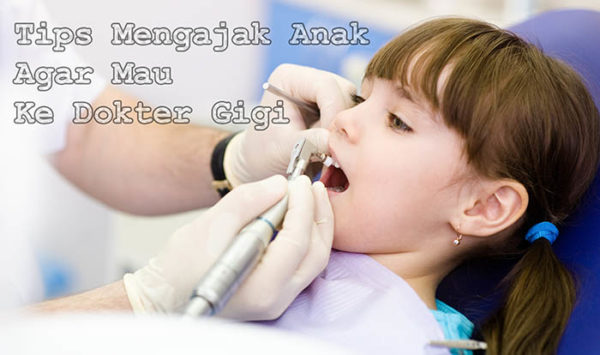 Tips Mengajak Anak Ke Dokter Gigi