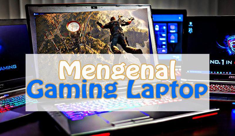 Kenapa Laptop Gaming Itu Mahal