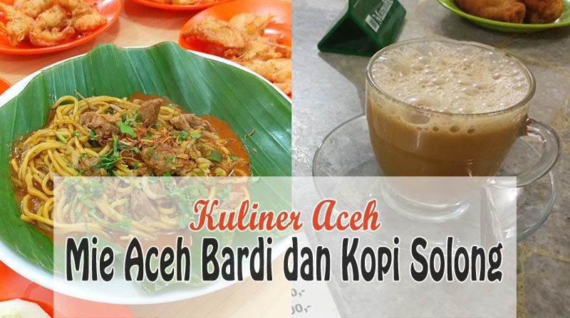Kuliner Aceh Mie Ganja dan Kopi Sanger Solong